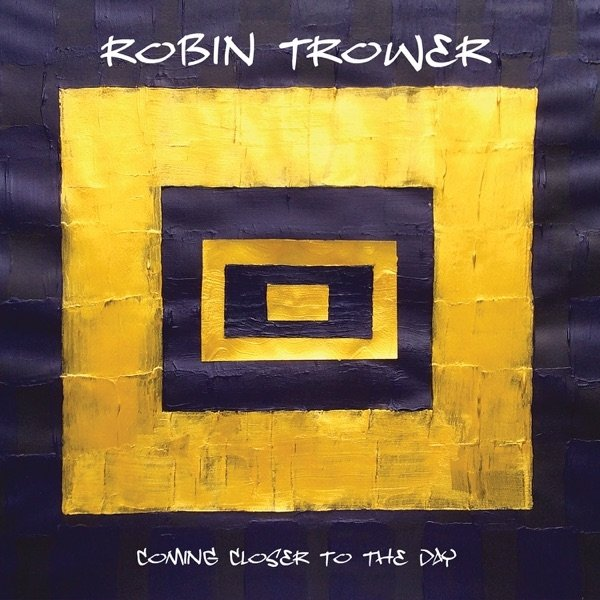 Robin Trower Coming Closer to the Day, 2019