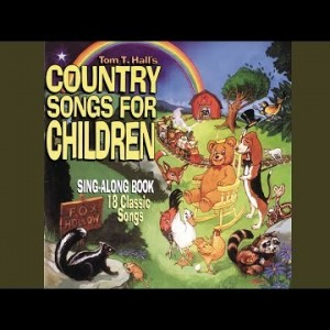 Tom T. Hall Country Songs for Kids, 1995