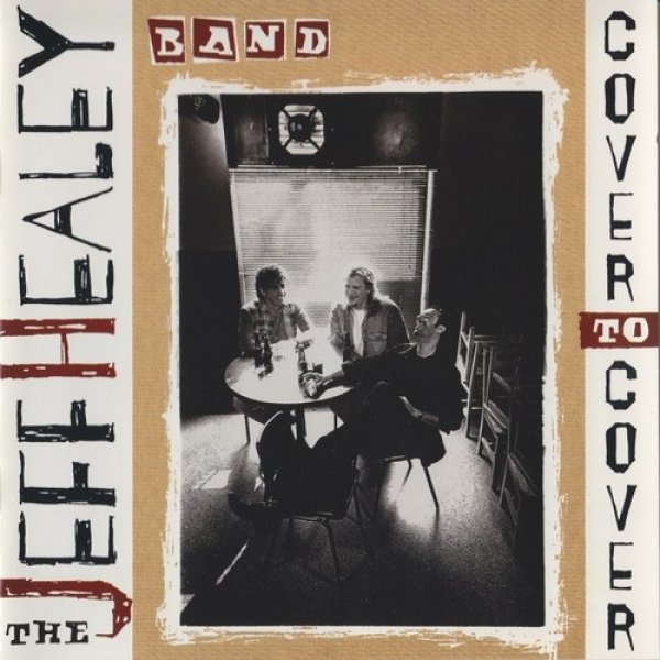 The Jeff Healey Band Cover To Cover, 1995