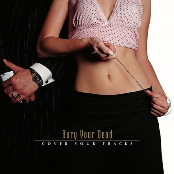 Bury Your Dead Cover Your Tracks, 2004