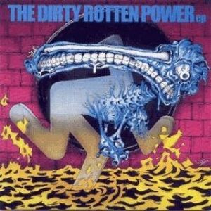 The Dirty Rotten Power - album