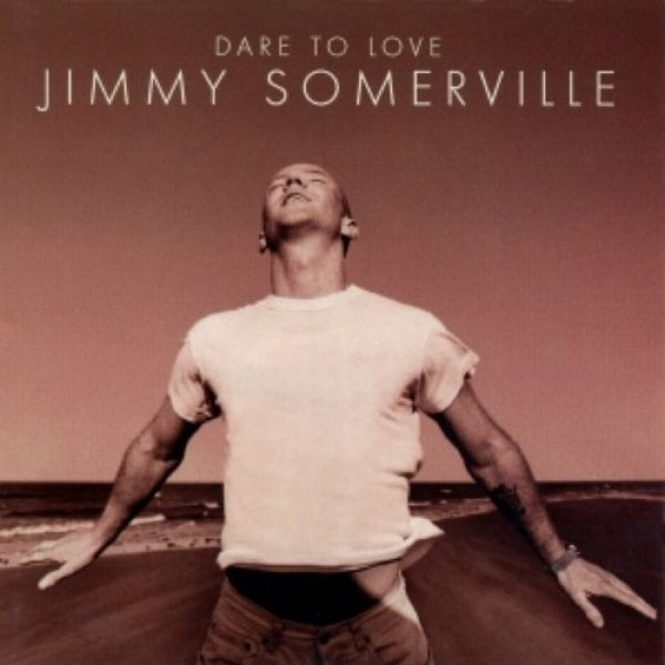 Jimmy Somerville Dare to Love, 1995