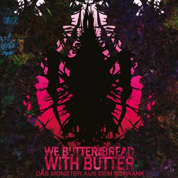 We Butter the Bread With Butter Das Monster aus dem Schrank, 2008