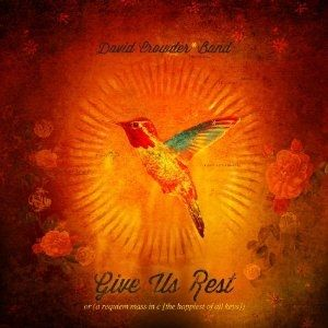 David Crowder Band Give Us Rest, 2012