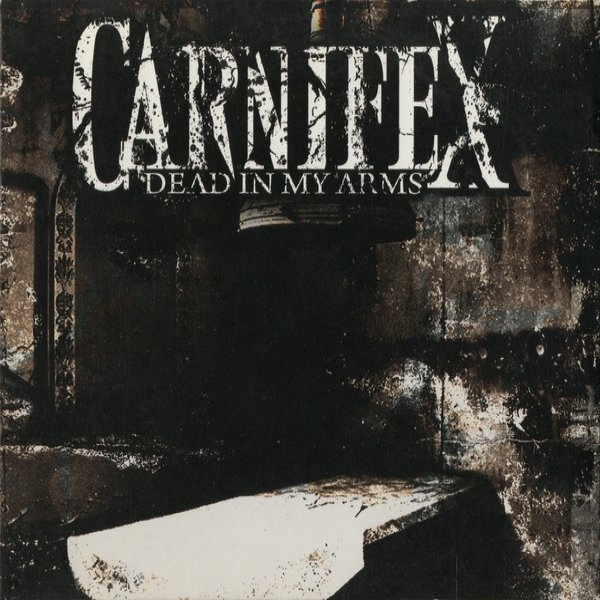 Carnifex Dead in My Arms, 2007