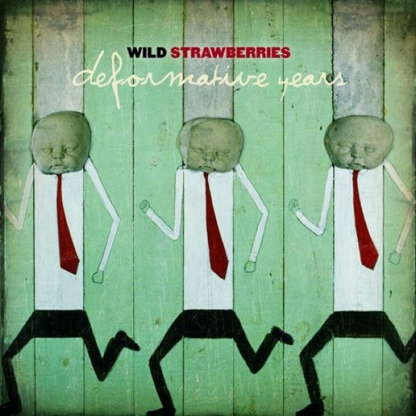Wild Strawberries Deformative Years, 2005