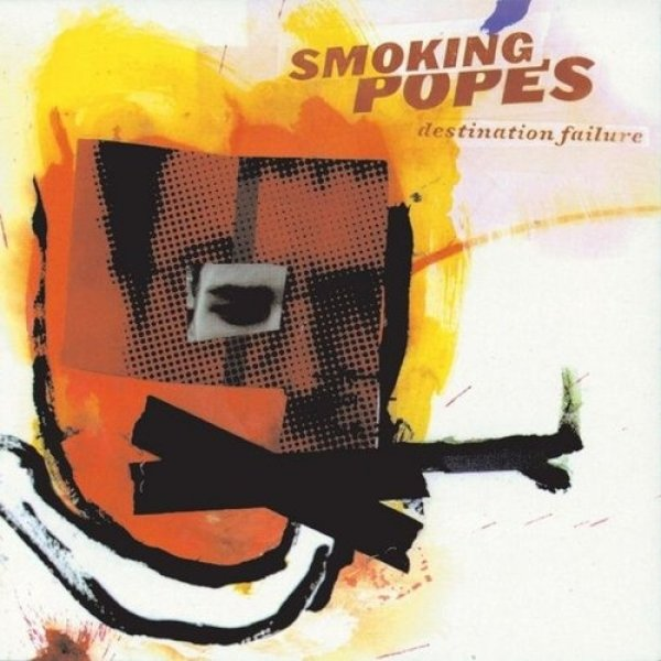 Smoking Popes Destination Failure, 1997