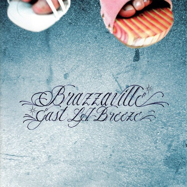 Brazzaville East L.A. Breeze, 2006