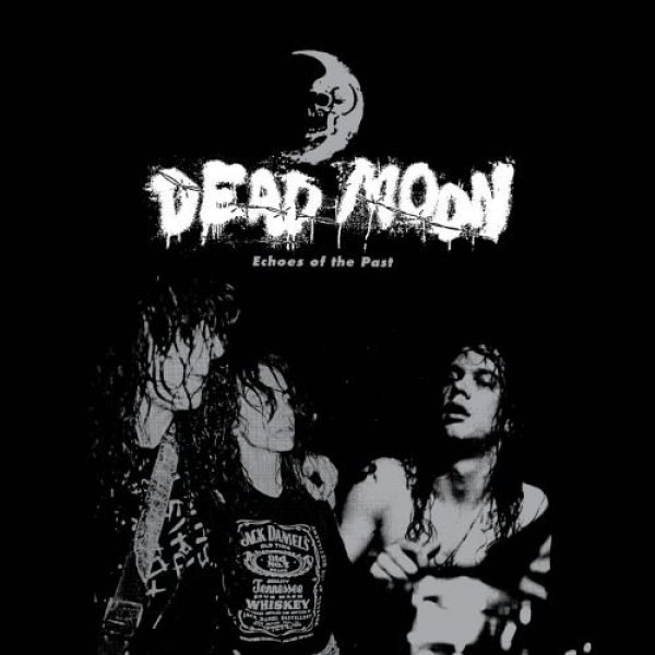 Dead Moon Echoes of the Past, 2006