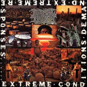 Brutal Truth Extreme Conditions Demand Extreme Responses, 1992