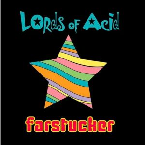 Lords of Acid Farstucker, 2001