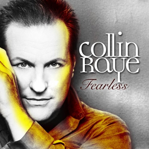 Collin Raye Fearless, 2005