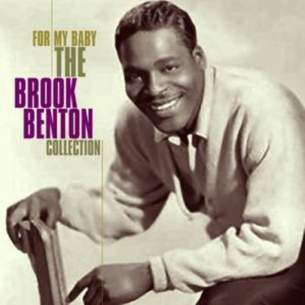 Brook Benton For My Baby - The Brook Benton Collection, 2005