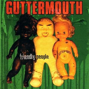 Guttermouth Friendly People, 1994