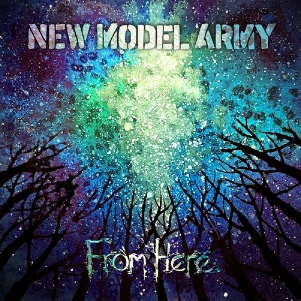 New Model Army From Here, 2019