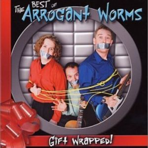 The Arrogant Worms Gift Wrapped, 2002