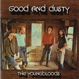 The Youngbloods Good and Dusty, 2003