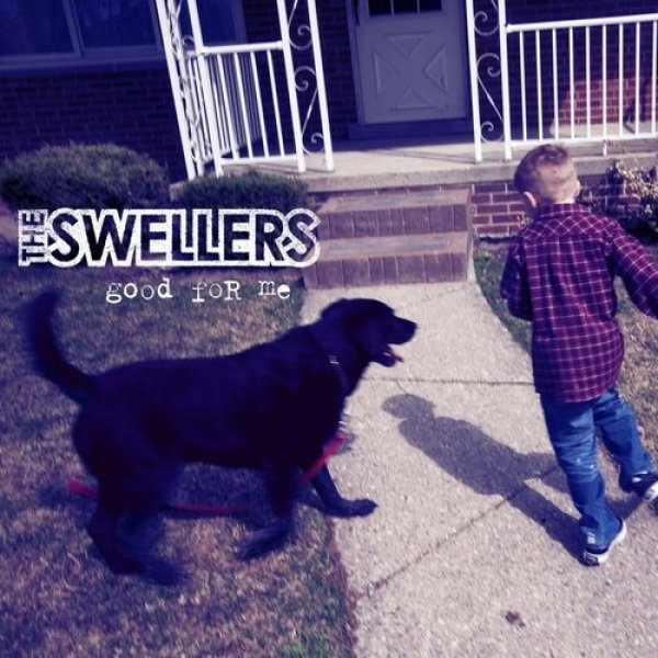 The Swellers Good for Me, 2011