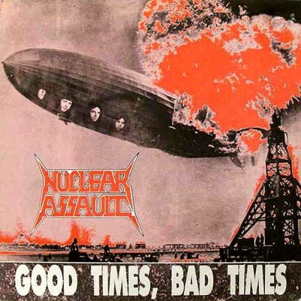 Nuclear Assault  Good Times, Bad Times, 1988