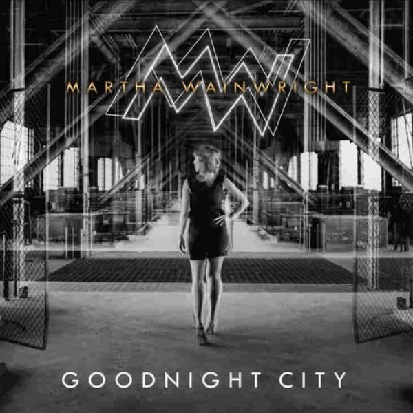 Martha Wainwright Goodnight City, 2016