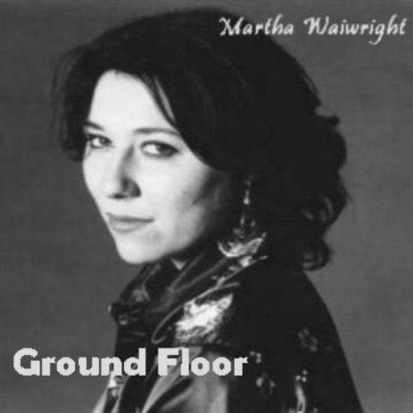 Martha Wainwright Ground Floor, 1997