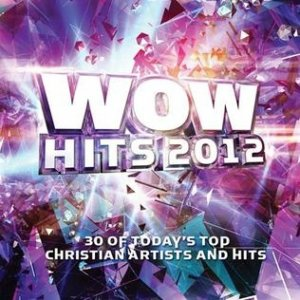 Group 1 Crew WOW Hits 2012, 2011