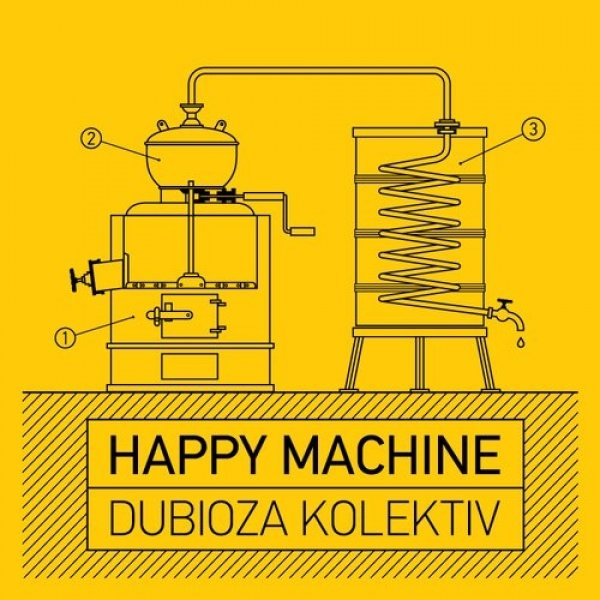 Dubioza Kolektiv Happy Machine, 2016