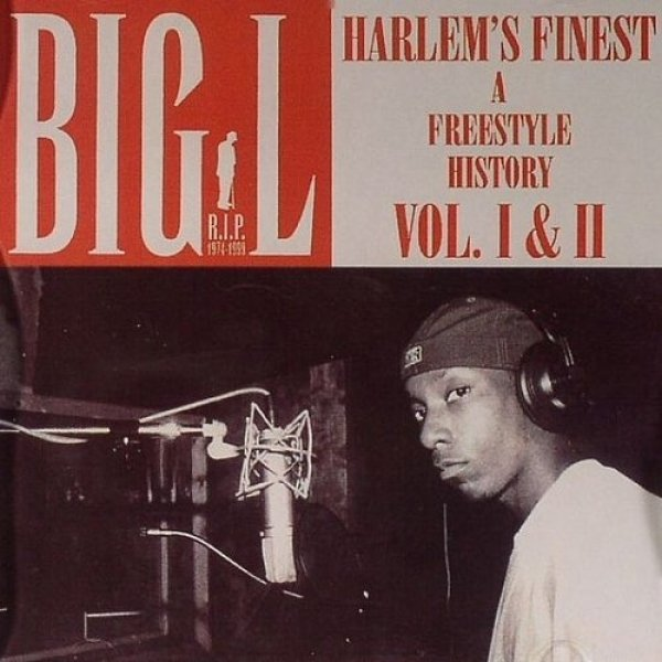 Big L Harlem's Finest (A Freestyle History Vol. I & II), 2003