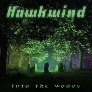 Hawkwind Into the Woods, 2017