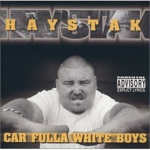 Haystak Car Fulla White Boys, 2000