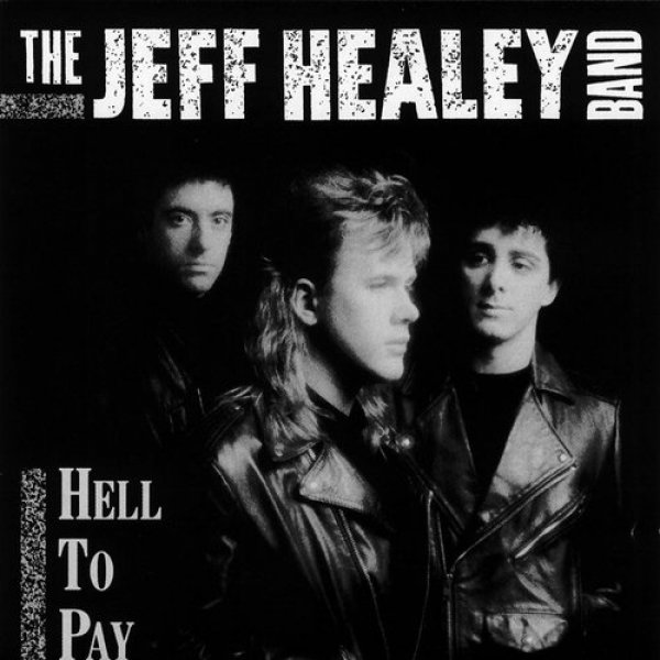 The Jeff Healey Band Hell To Pay, 1990