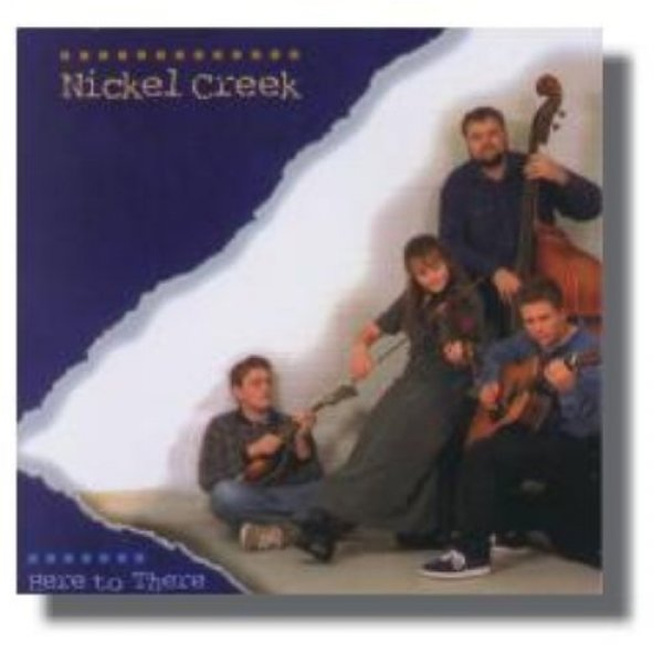 Nickel Creek Here to There, 1997