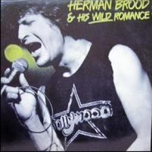 Herman Brood Herman Brood & His Wild Romance, 1979
