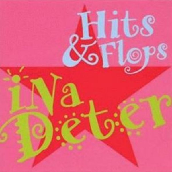 Ina Deter  Hits & Flops, 1998