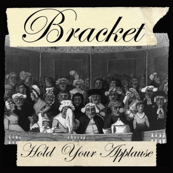 Bracket Hold Your Applause, 2014