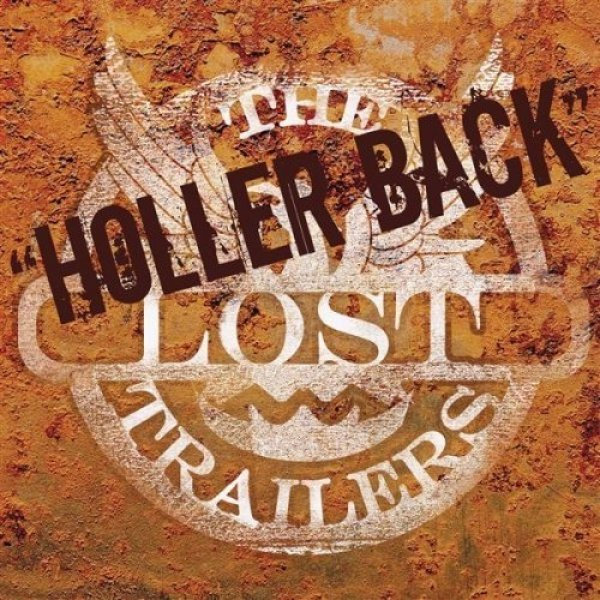 The Lost Trailers Holler Back, 2008