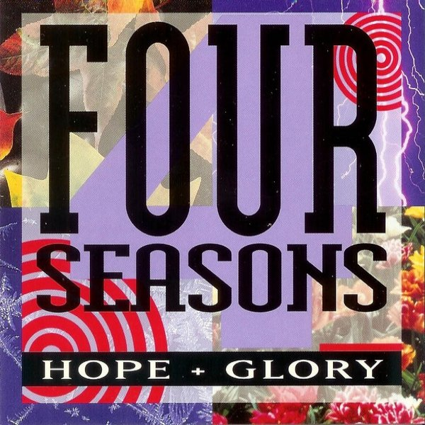 The Four Seasons Hope + Glory, 1992