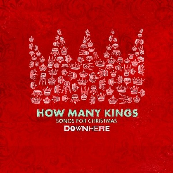 Downhere How Many Kings, 2009