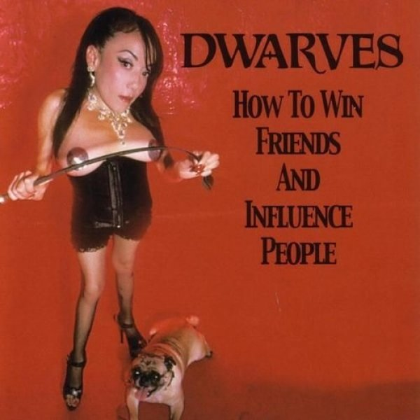 Dwarves How To Win Friends And Influence People, 2001
