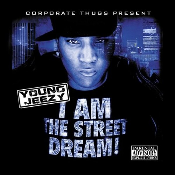 Young Jeezy I Am the Street Dream!, 2006