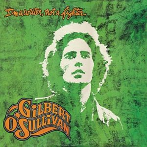 Gilbert O'Sullivan I'm a Writer, Not a Fighter, 1973