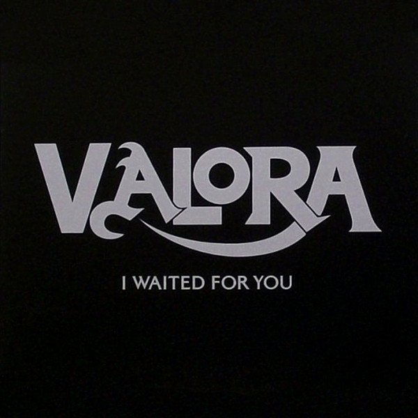 Valora I Waited For You, 2012