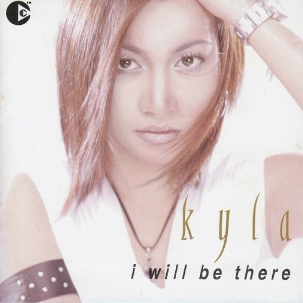 Kyla I Will Be There, 2003