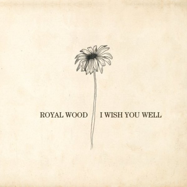 Royal Wood I Wish You Well, 2014