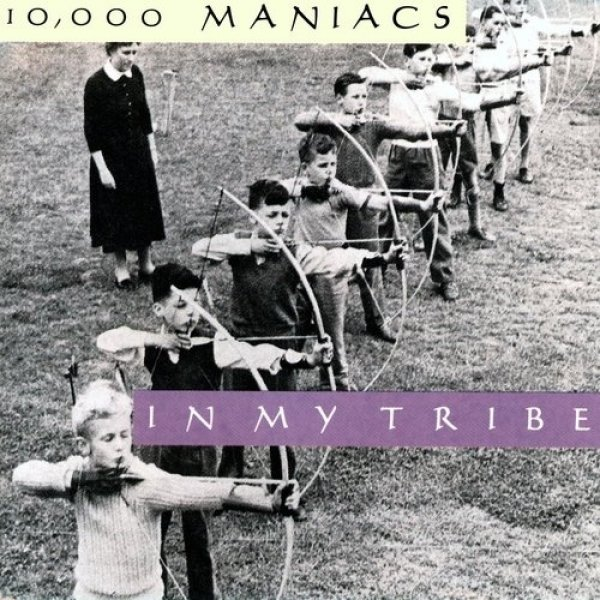 10,000 Maniacs In My Tribe, 1987