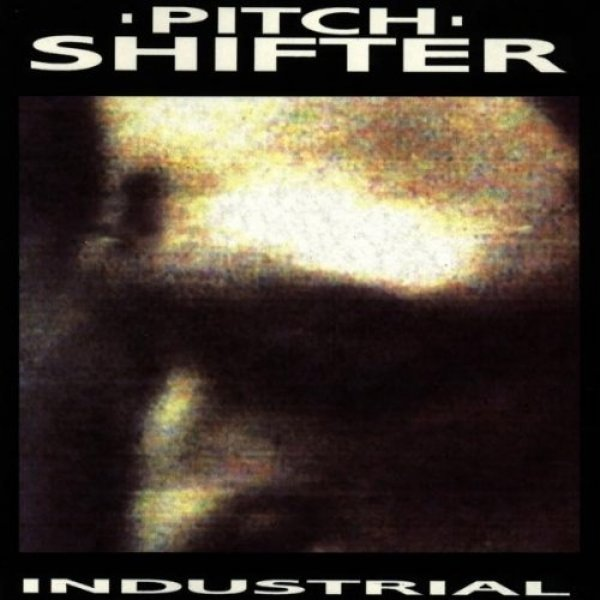 Pitchshifter Industrial, 1991