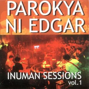 Parokya Ni Edgar Inuman Sessions Vol. 1, 2004