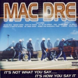 Mac Dre It's Not What You Say... It's How You Say It, 2001