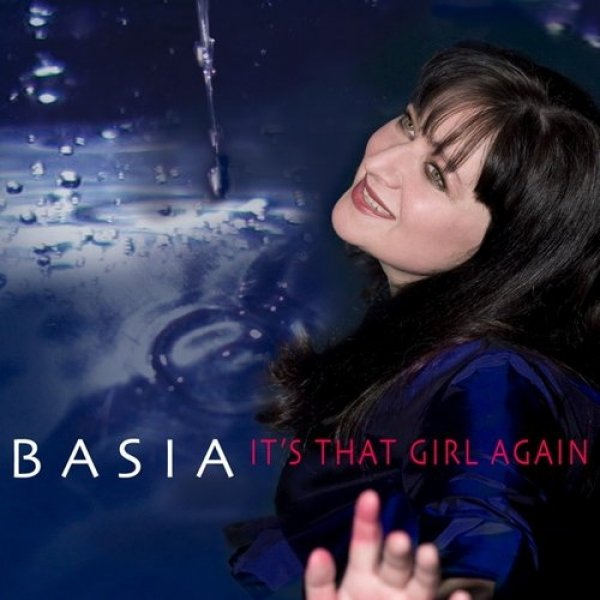 Basia It's That Girl Again, 2009