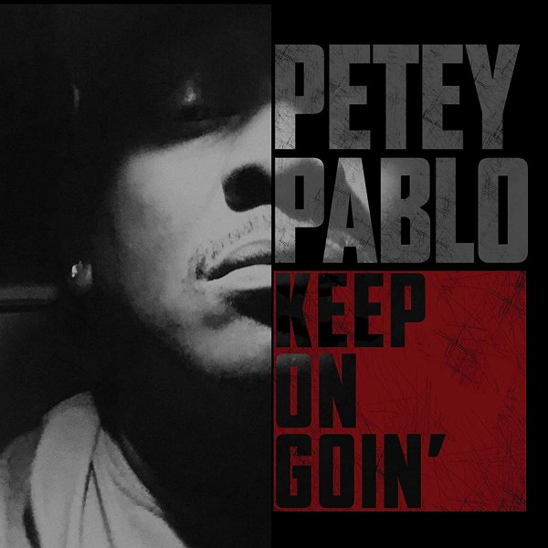 Petey Pablo Keep on Goin', 2018